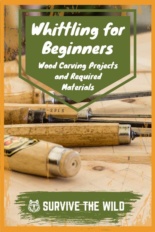 Beginner S Whittling Guide The Knives Skills Wood Needed