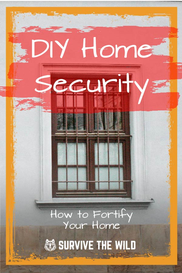 DIY Home Security - How to Fortify Your Home - Survive The ...